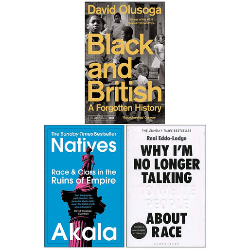 Black and British A Forgotten History, Natives, Why Im No Longer Talking To White People About Race 3 Books Collection Set - The Book Bundle