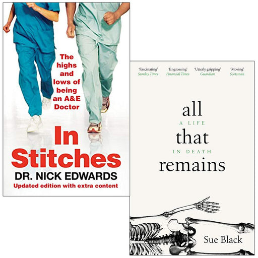 In Stitches By Nick Edwards & All That Remains A Life In Death By Professor Sue Black 2 Books Collection Set - The Book Bundle