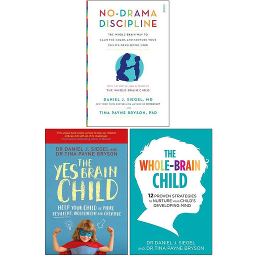 Daniel Siegel Collection 3 Books Set (No Drama Discipline, The Yes Brain Child, The Whole Brain Child) - The Book Bundle