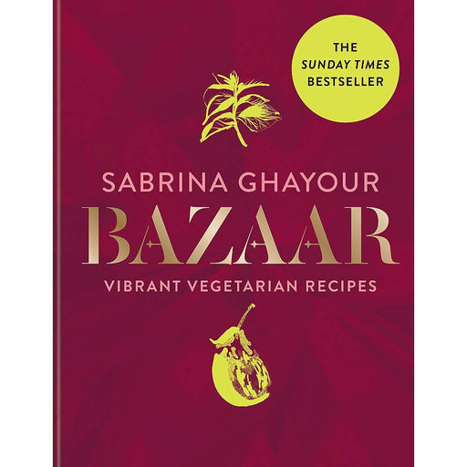 Bazaar: Vibrant vegetarian and plant-based recipes Cookbook by Sabrina Ghayour - The Book Bundle
