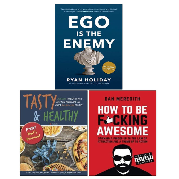 Ego Is The Enemy[Hardcover], Tasty & Healthy F*Ck That'S Delicious and How To Be F*Cking Awesome 3 Books Collection Set - The Book Bundle