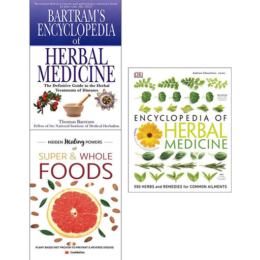 Encyclopedia of herbal medicine [hardcover], bartram's herbal, hidden healing powers super & whole foods 3 books collection set - The Book Bundle
