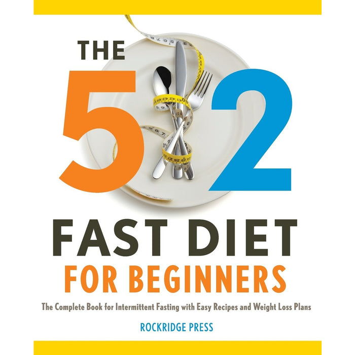 The 5: 2 Fast Diet for Beginners: The Complete Book for Intermittent Fasting with Easy Recipes and Weight Loss - The Book Bundle