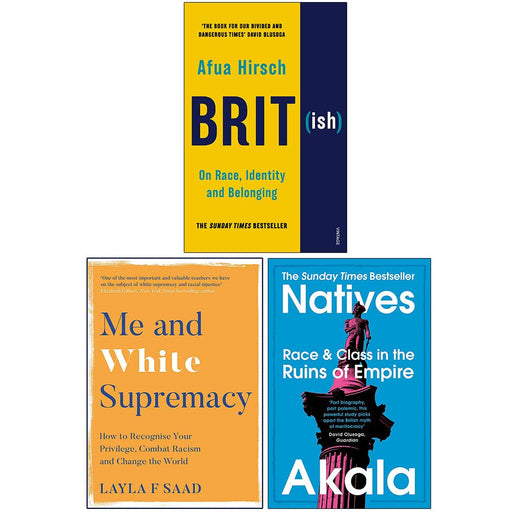 British On Race Identity and Belonging, Me and White , Natives Race and Class in the Ruins of Empire 3 Books Collection Set - The Book Bundle