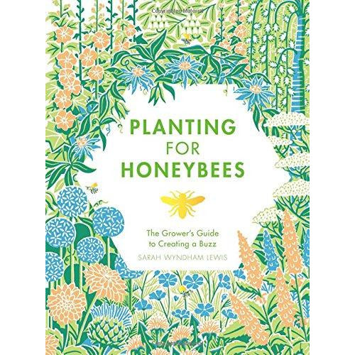Planting for Honeybees: The Grower's guide to creating a buzz - The Book Bundle