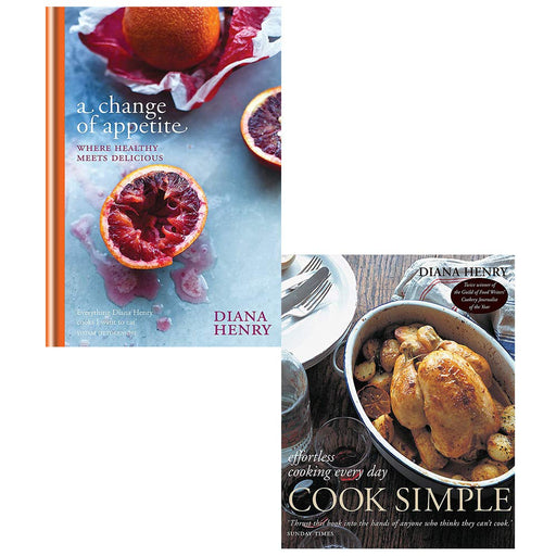 Diana Henry Collection 2 Books Set (A Change of Appetite [Hardcover], Cook Simple) - The Book Bundle