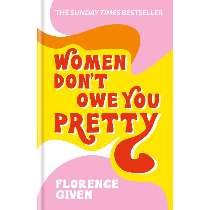 Women Don't Owe You Pretty By Florence Given & I Am Not Your Baby Mother By Candice Brathwaite 2 Books Collection Set - The Book Bundle