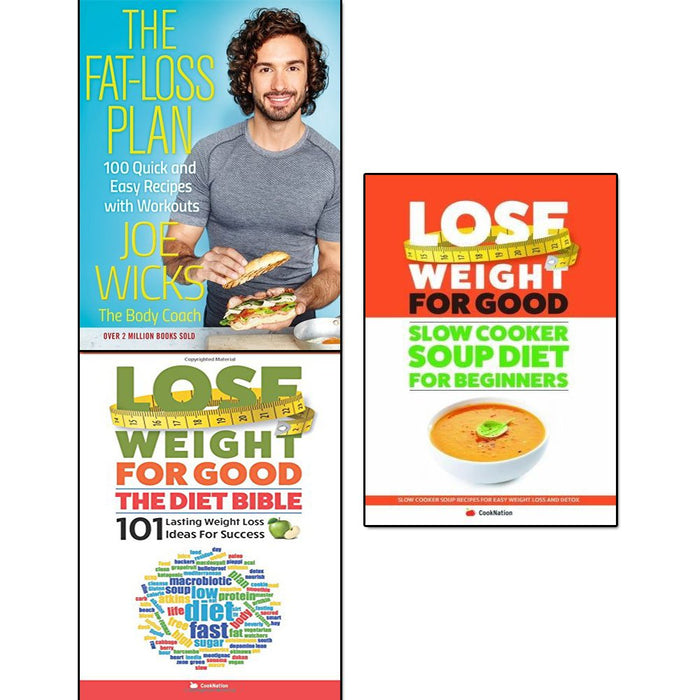 Fat Loss Plan, Lose Weight For Good The Diet Bible and Slow Cooker Soup Diet For Beginners 3 Books Collection Set - The Book Bundle