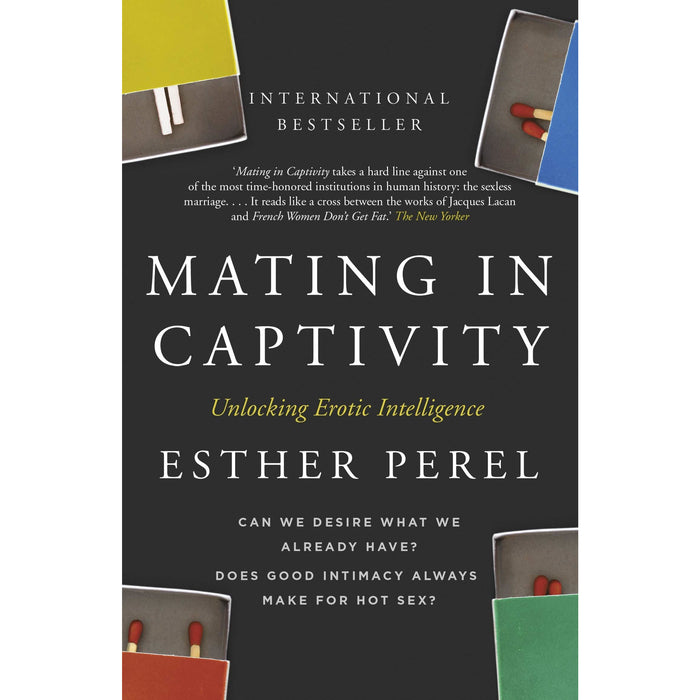 Esther Perel 2 Books Collectin Set ( Mating in Captivity ,The State Of Affairs: Rethinking Infidelity ) - The Book Bundle