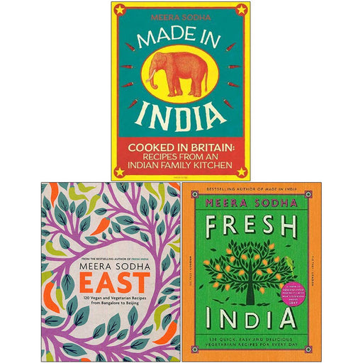 Meera Sodha 3 Books Collection Set (Made in India: 130 Simple, Fresh,East: 120 Easy and Delicious,Fresh India: 130 Quick, Easy) - The Book Bundle
