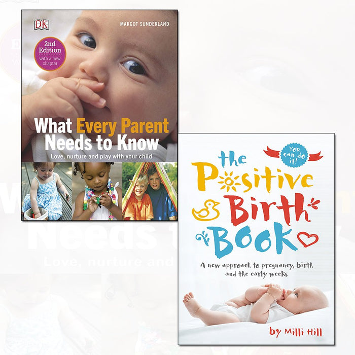 what every parent needs to know [hardcover] and the positive birth book 2 books Set - The Book Bundle