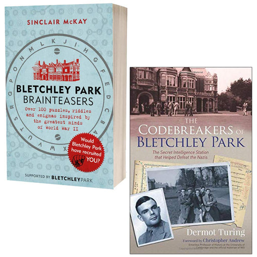 Bletchley Park Brainteasers By Sinclair Mckay & The Codebreakers Of Bletchley Park By Sir John Dermot Turing 2 Books Collection Set - The Book Bundle