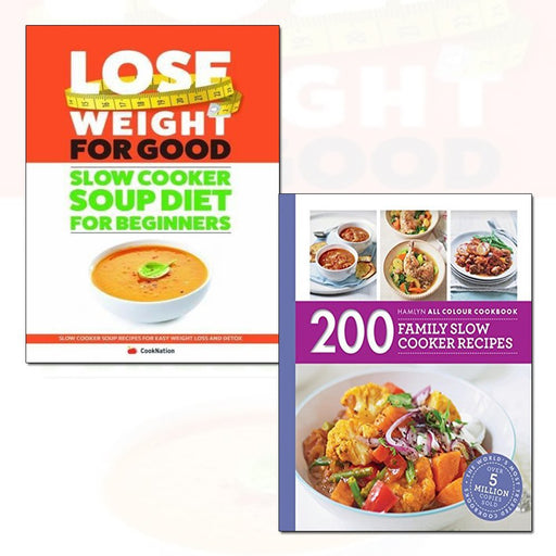 200 family slow cooker recipes and lose weight for good: slow cooker soup diet 2 books collection set - The Book Bundle