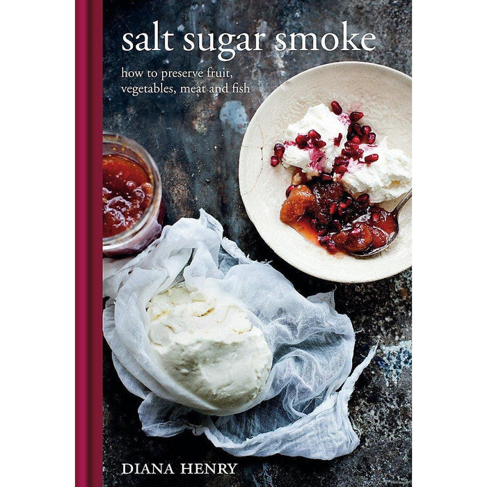 Salt sugar smoke [board book], a bird in the hand diana henry collection 2 books set - The Book Bundle