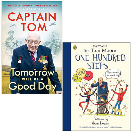 Tomorrow Will Be A Good Day & One Hundred Steps By Captain Tom Moore 2 Books Collection Set - The Book Bundle