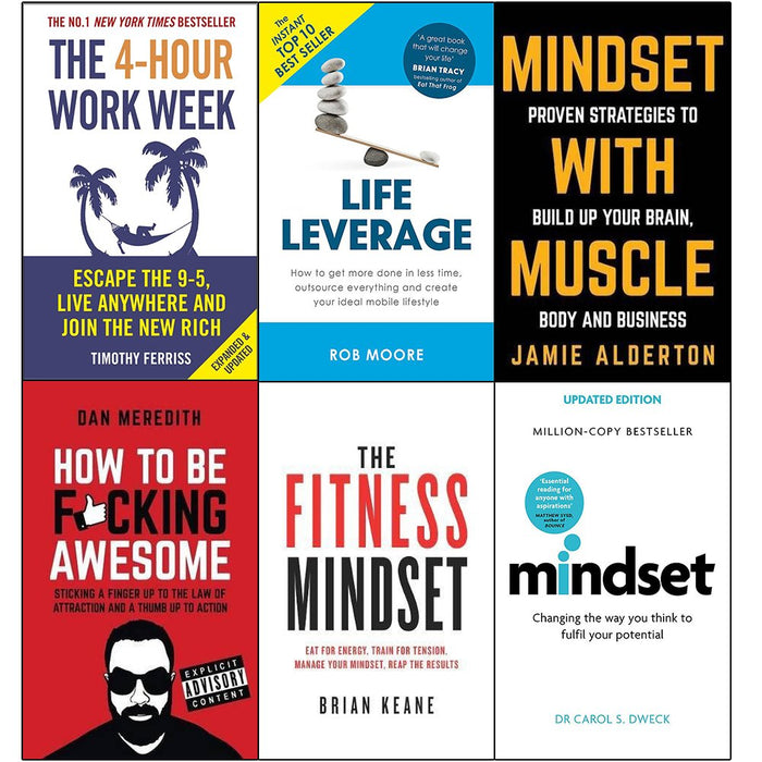 4-Hour work week,life leverage,mindset with muscle,how to be f*cking awesome,fitness mindset and mindset carol dweck set 6 books collection set - The Book Bundle