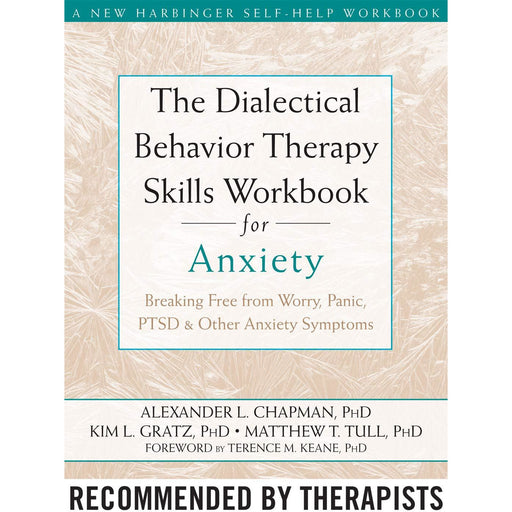 The Dialectical Behaviour Therapy Skills Workbook for Anxiety: Breaking Free from Worry - The Book Bundle