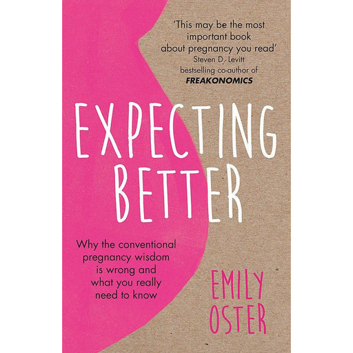 Expecting Better: Why the Conventional Pregnancy Wisdom is Wrong and What You Really Need to Know - The Book Bundle
