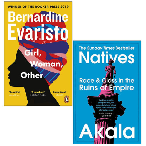Girl Woman Other By Bernardine Evaristo & Natives Race and Class in the Ruins of Empire By Akala 2 Books Collection Set - The Book Bundle