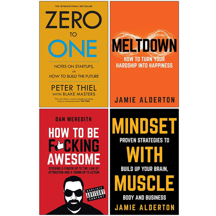 Zero to One Notes, Meltdown How , How To Be, Mindset With Muscle 4 Books Collection Set - The Book Bundle