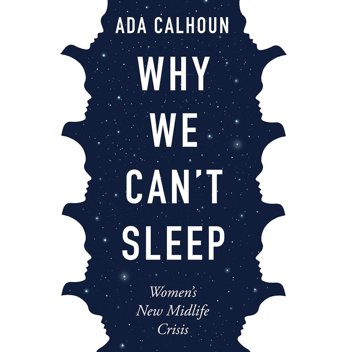 Why We Can't Sleep: Women's New Midlife Crisis - The Book Bundle