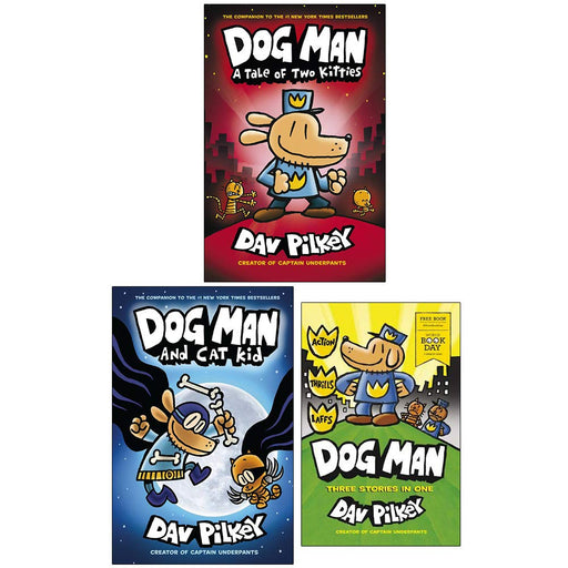 Dog Man Book 3,4 & World Book Day : 3 Books Collection Set (Dog Man A Tale of Two Kitties, Dog Man and Cat Kid) - The Book Bundle