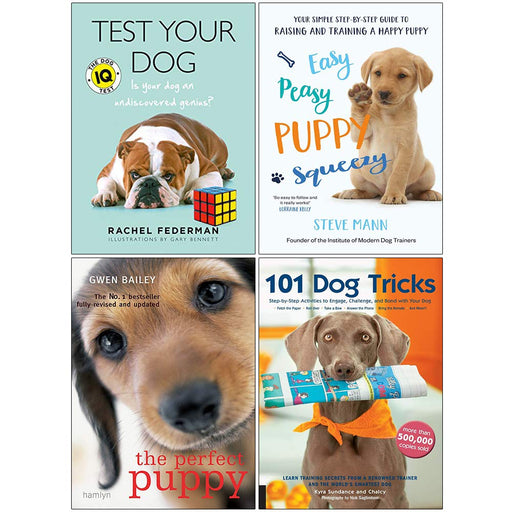 Test Your Dog, Easy Peasy Puppy Squeezy, The Perfect Puppy, 101 Dog Tricks 4 Books Collection Set - The Book Bundle