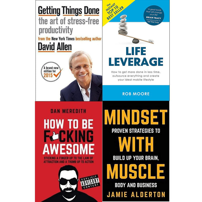 Getting things done, life leverage, how to be fucking awesome and mindset with muscle 4 books collection set - The Book Bundle