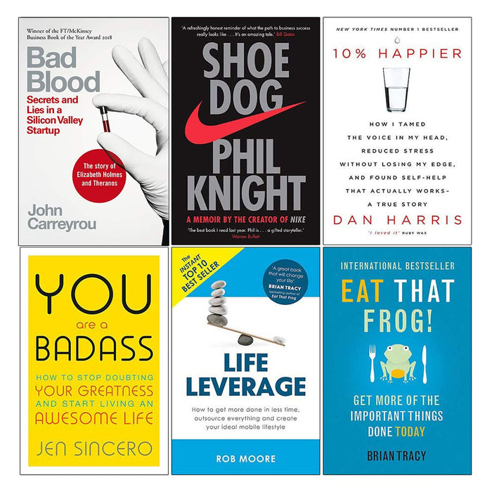 Bad Blood , Shoe Dog, 10% Happier, You Are a Badass, Life Leverage, Eat That Frog 6 Books Collection Set - The Book Bundle