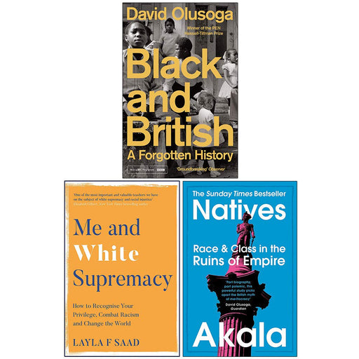 Black and British A Forgotten History, Me and White, Natives Race and Class in the Ruins of Empire 3 Books Collection Set - The Book Bundle