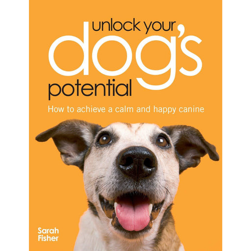 Unlock Your Dogs Potential: How to Achieve a Calm and Happy Canine - The Book Bundle