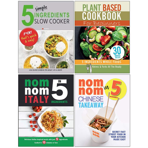 5 Simple Ingredients Slow Cooker, Plant Based Cookbook, Nom Nom Italy, Nom Nom Chinese Takeaway 4 Books Collection Set - The Book Bundle