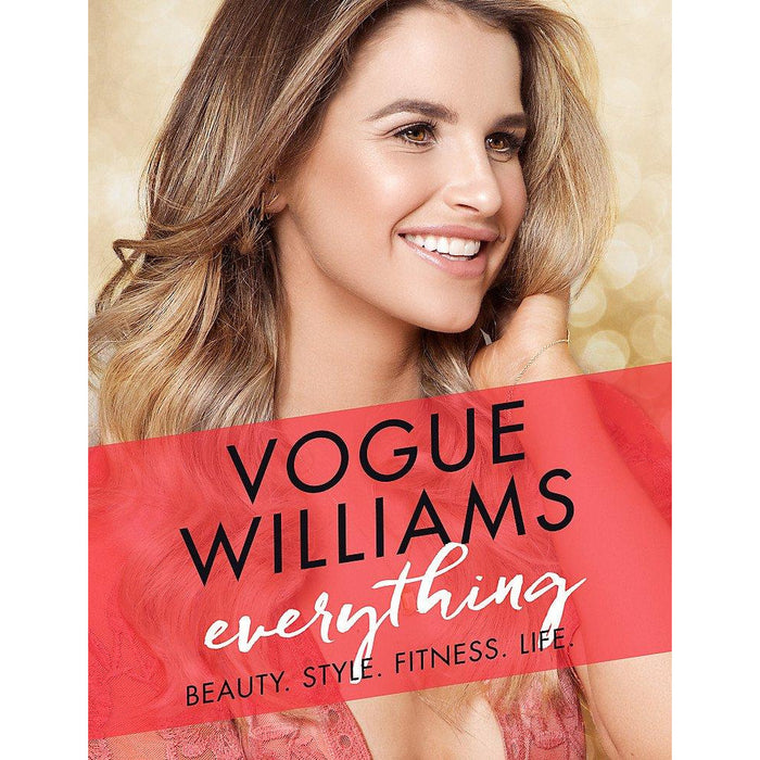Everything Beauty. Style. Fitness by Vogue Williams Hard cover NEW Book - The Book Bundle