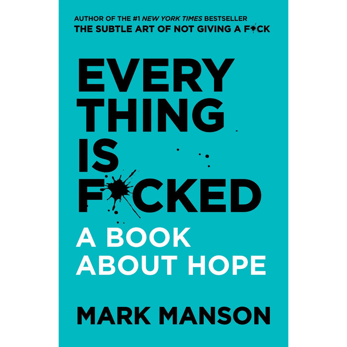 Everything Is F*cked, The Subtle Art of Not Giving a F*ck, Unf*ck Yourself (Paperback) 3 Books Collection Set - The Book Bundle