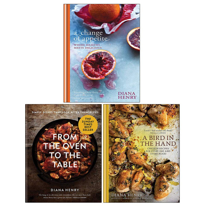 Diana Henry 3 Books Collection Set (From the Oven to the Table, A Bird in the Hand, A Change of Appetite) - The Book Bundle