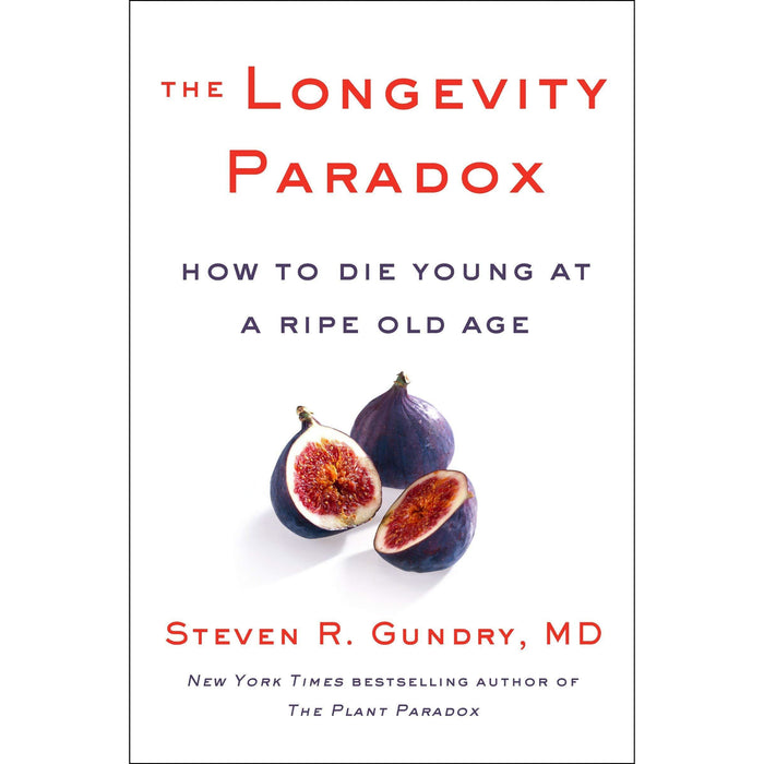 The Longevity Paradox [Hardcover], How Not To Die, Hidden Healing Powers, Plant Paradox Diet 4 Books Collection Set - The Book Bundle