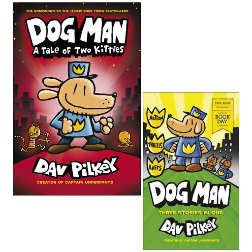 Dog Man A Tale of Two Kitties From The Creator Of Captain Underpants & Dog Man World Book Day By Dav Pilkey 2 Books Collection Set - The Book Bundle