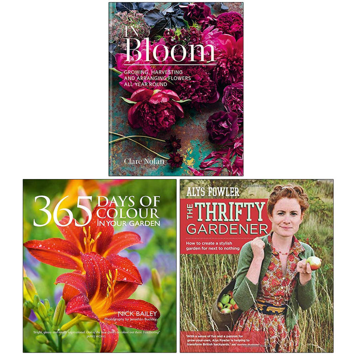 In Bloom [Hardcover], 365 Days of Colour In Your Garden [Hardcover], The Thrifty Gardener 3 Books Collection Set - The Book Bundle