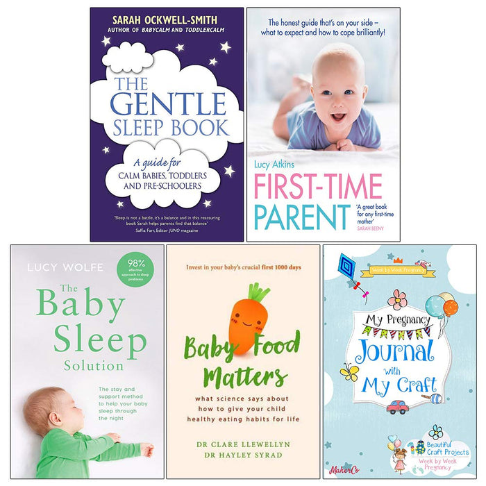 The Gentle Sleep Book, First Time Parent, The Baby Sleep Solution, Baby Food Matters, My Pregnancy Journal With My Craft 5 Books Collection Set - The Book Bundle