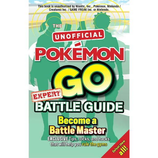 Pokémon Go Expert Battle Guide: Tips, Tricks and Hacks to help you become a Battle Master! - The Book Bundle