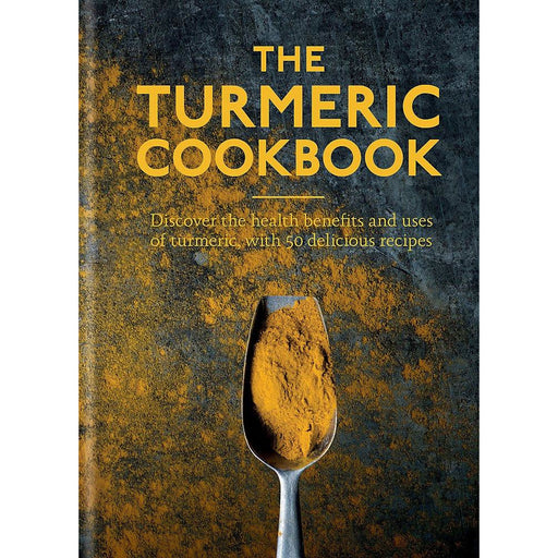 The Turmeric Cookbook: Discover the health benefits and uses of turmeric with 50 delicious recipes (Worlds Healthiest Ingredients) - The Book Bundle
