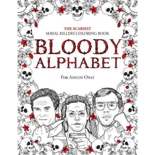 Bloody Alphabet: The Scariest Serial Killers Coloring Book. A True Crime Adult Gift - The Book Bundle