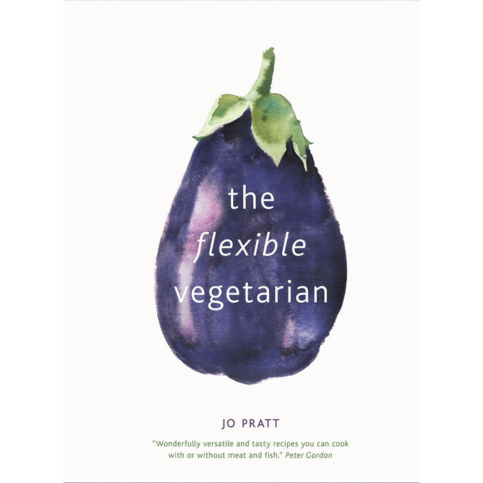 The Flexible Vegetarian: Flexitarian recipes to cook with or without meat By Jo Pratt - The Book Bundle