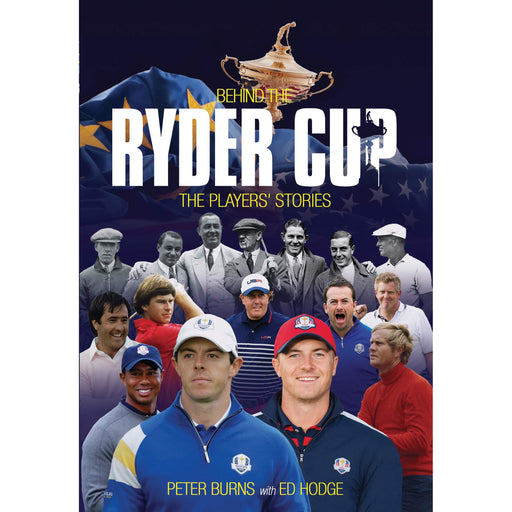 Behind the Ryder Cup: The Players' Stories (Behind the Jersey Series) - The Book Bundle
