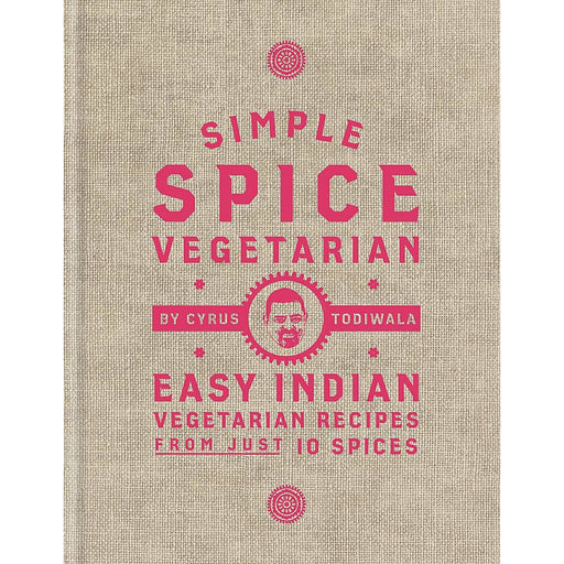 Simple Spice Vegetarian: Easy Indian vegetarian recipes from just 10 spices - The Book Bundle