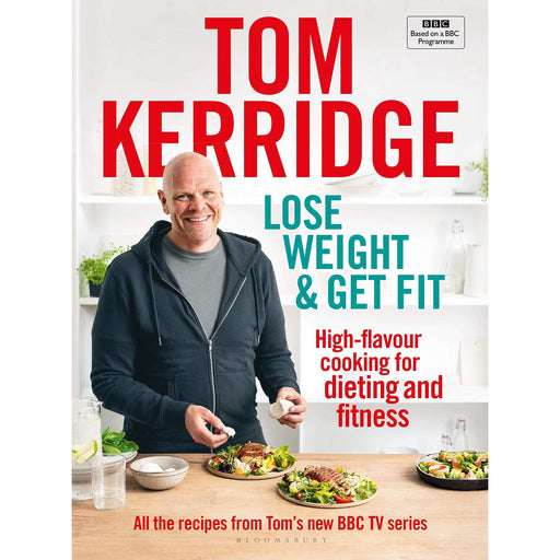 Lose Weight & Get Fit: All of the recipes from Tom's BBC cookery series - The Book Bundle