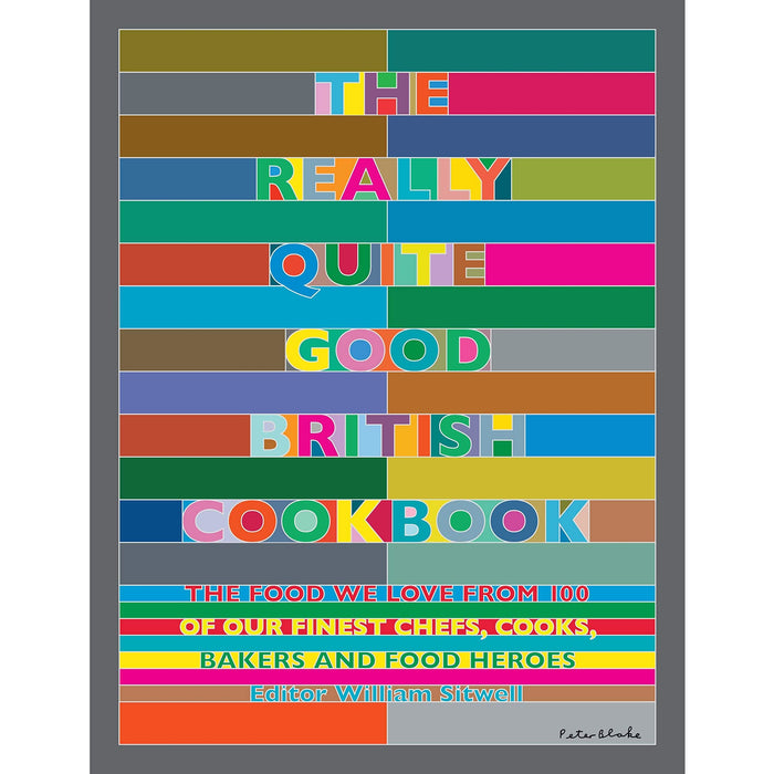 The Really Quite Good British Cookbook: The Food We Love from 100 of Our Finest - The Book Bundle