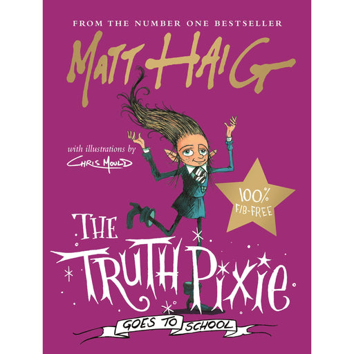 The Truth Pixie Goes to School By Matt Haig - The Book Bundle
