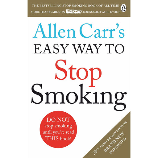Allen carr's easy way to stop smoking: read this book and you'll never smoke a cigarette again - The Book Bundle