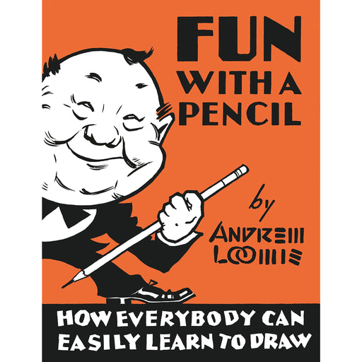 Fun with a Pencil By Andrew Loomis - The Book Bundle
